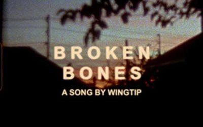 Wingtip – Broken Bones